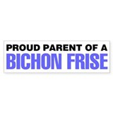 Proud Parent of a Bichon Frise Bumper Sticker