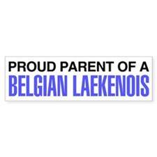 Proud Parent of a Belgian Laekenois Bumper Sticker