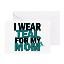 I Wear Teal For My Mom 5 Greeting Card