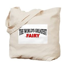 """The World's Greatest Fairy"" Tote Bag"