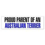Proud Parent of an Australian Terrier Bumper Sticker