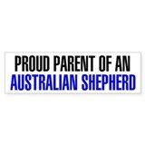 Proud Parent of an Australian Shepherd Bumper Sticker