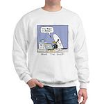 WTD: You Want It When?! Sweatshirt