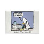 WTD: You Want It When?! Rectangle Magnet (10 pack)