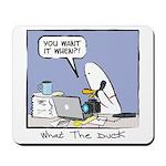 WTD: You Want It When?! Mousepad
