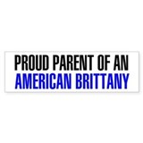 Proud Parent of an American Brittany Car Sticker