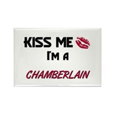 Kiss Me I'm a CHAMBERLAIN Rectangle Magnet