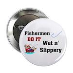 Fishermen DO IT Button