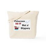 Fishermen DO IT Tote Bag