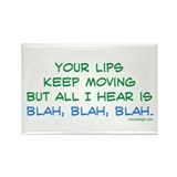 Your lips keep moving Rectangle Magnet