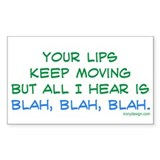 Your lips keep moving Rectangle Decal