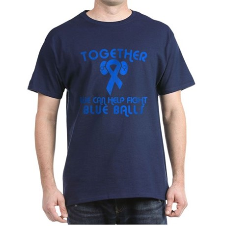 Help Fight Blue Balls T-Shirt