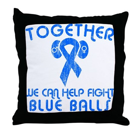 Help Fight Blue Balls Throw Pillow