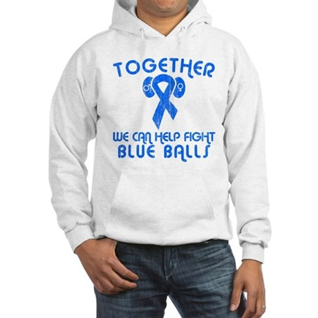 Help Fight Blue Balls Hooded Sweatshirt
