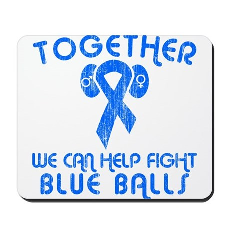 Help Fight Blue Balls Mousepad