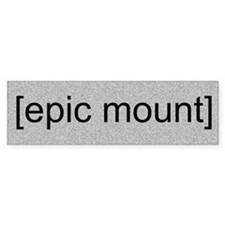 [epic mount] Bumper Bumper Sticker