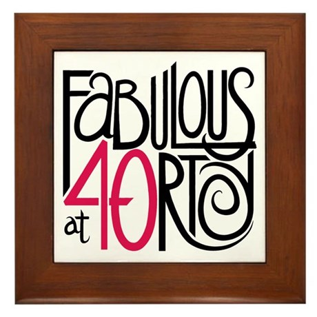 Fabulous at 40rty! Framed Tile