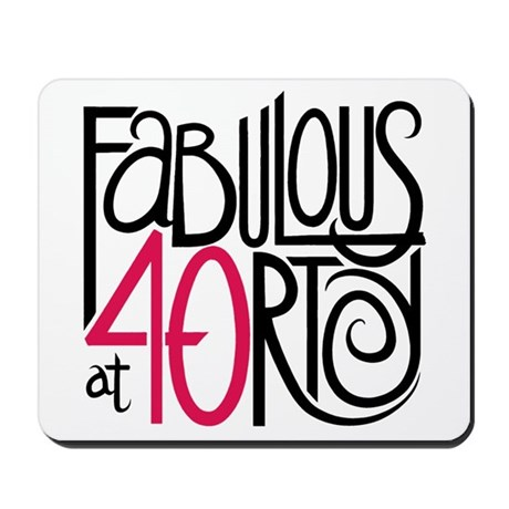 Fabulous at 40rty! Mousepad