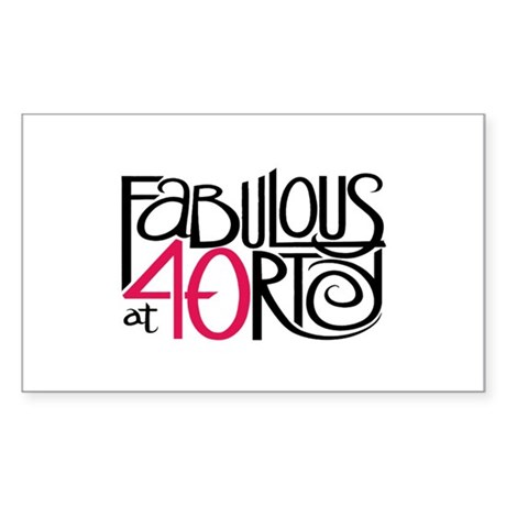 Fabulous at 40rty! Rectangle Sticker
