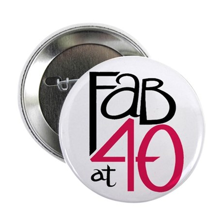 "Fabulous at 40rty! 2.25"" Button (100 pack)"