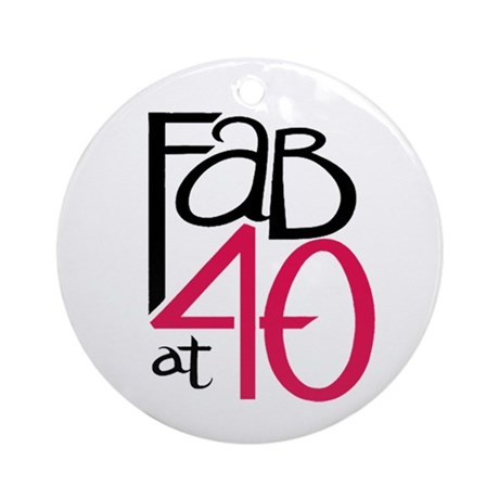 Fabulous at 40rty! Ornament (Round)