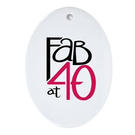 Fabulous at 40rty! Oval Ornament