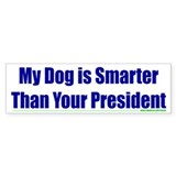 My Dog is Smarter than Your P Bumper Bumper Stickers