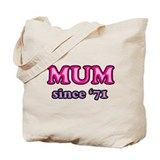 Mum Since 1971 Mother's Day Tote Bag
