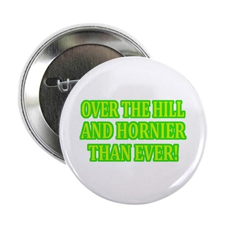 "Horny Over the HIll 2.25"" Button (10 pack)"