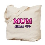 Mum Since 1979 Mother's Day Tote Bag