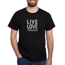 Live Love Freelance T-Shirt