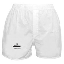 Come And Take It! Boxer Shorts