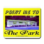 Point Me To The Park Mousepad