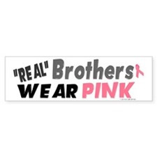 """Real"" Brothers Wear Pink 1 Bumper Bumper Sticker"