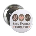 Peace Love BFF Friendship Button