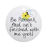 Be Patient Ornament (Round)
