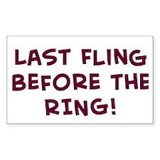 Last Fling Before the RING! Sticker (Rectangular