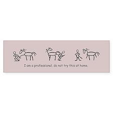 I am a Professional: Farrier / Bumper Bumper Sticker