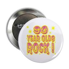 "90 Year Olds Rock ! 2.25"" Button (100 pack)"