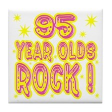 95 Year Olds Rock ! Tile Coaster