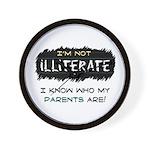 I'm Not Illiterate Wall Clock