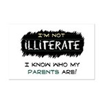 I'm Not Illiterate Mini Poster Print
