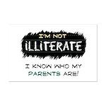 I'm Not Illiterate Mini Poster Print