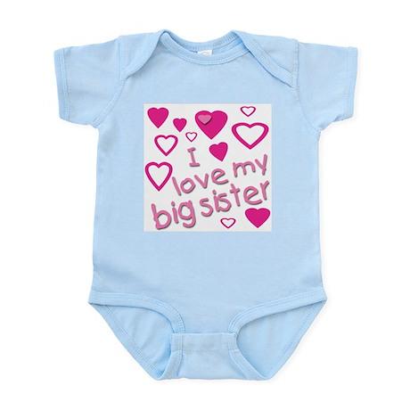 I love my big sister Infant Bodysuit