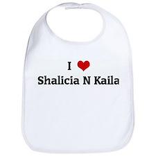 I Love Shalicia N Kaila Bib