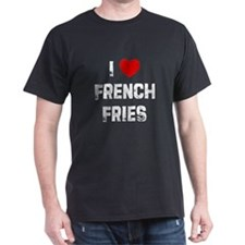 I * French Fries T-Shirt