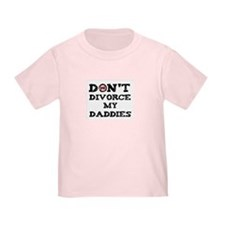 Don't divorce my daddies - Infant T-Shirt by QOFE