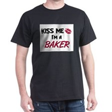 Kiss Me I'm a BAKER T-Shirt