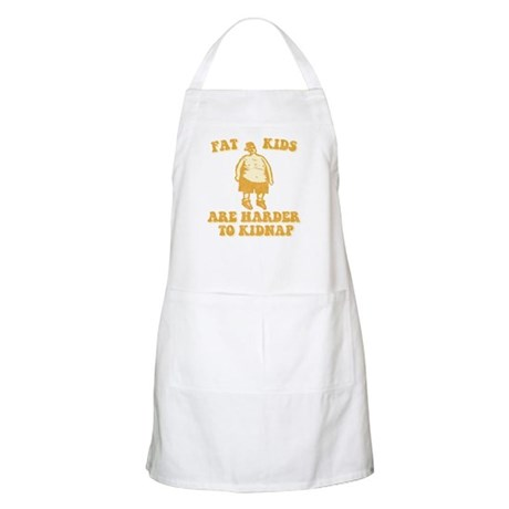 Fat Kids are Harder to Kidnap BBQ Apron