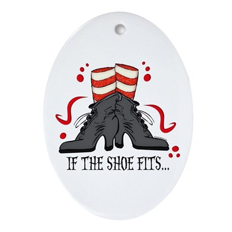 If The Shoe Fits Oval Ornament